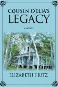 Cousin Delia's Legacy - Fritz, Elizabeth