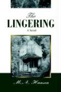 The Lingering - Hansen, M. a.