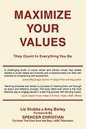 Maximize Your Values - Bailey, Amy; Stubbs, Liz