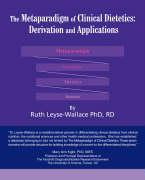 The Metaparadigm of Clinical Dietetics: Derivation and Applications - Leyse-Wallace, Ruth