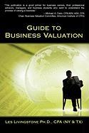 Guide to Business Valuation - Livingstone Ph. D. Cpa, Les
