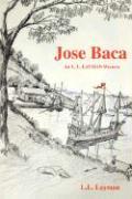 Jose Baca: An L. L. Layman Western - Layman, L. L.
