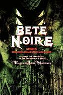 Bete Noire: Stories Concerning Human Nature and Horror - Mahoney, Eugene John