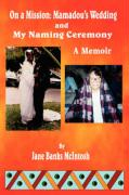 On a Mission: Mamadou's Wedding and My Naming Ceremony - McIntosh, Jane Banks
