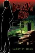 Dawn's End - Bills, Larry W.