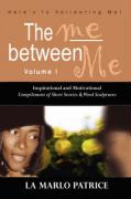 The Me Between Me: Here's to Validating Me! - La Marlo Patrice, Marlo Patrice