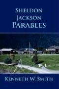 Sheldon Jackson Parables - Smith, Kenneth W.