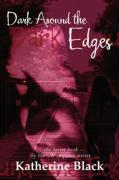 Dark Around the Edges - Black, Katherine