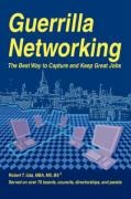 Guerrilla Networking: The Best Way to Capture and Keep Great Jobs - Uda, Robert T.