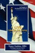 Live Like You Are Dying: How to Transform Your Life in 30 Days - Gaskins, Nancy