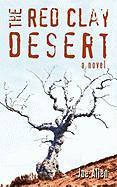The Red Clay Desert - Allen, Joe