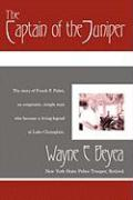 The Captain of the Juniper - Beyea, Wayne E.