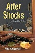 After Shocks: A Susan Solari Mystery - Kirkpatrick, Mike