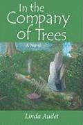 In the Company of Trees - Audet, Linda