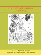 Li'l Gnome Finds a Home - Watts, A. Aguirre