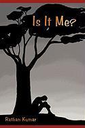 Is It Me? - Kumar, Rathan