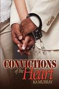 Convictions of the Heart - Murray, Ka