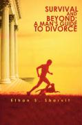 Survival and Beyond: A Man's Guide to Divorce - Sharvit, Ethan S.