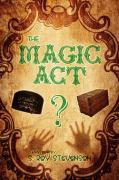 The Magic ACT: A Mystery by S. Roy Stevenson - Stevenson, S. Roy