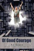 Of Good Courage - Riggs, Rj