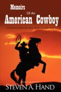 Memoirs of an American Cowboy: A Collection of Real Life Stories of Sherman Glen Hand - Hand, Sherman