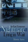 An East Tennessee Nightmare Lying in Wait - Anton, Babette