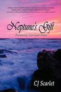 Neptune's Gift: Discovering Your Inner Ocean - Scarlet, Cj