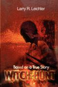 Witch-Hunt: Based on a True Story - Leichter, Larry R.