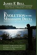 The Evolution of the Mississippi Delta: From Exploited Labor and Mules to Mechanization and Agribusiness - Bell, James E.