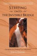 Stepping Onto the Invisible Bridge: Courage for Every Season of Your Faith Journey - Olmsted, Julie G.