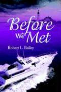 Before We Met - Bailey, Robert L.