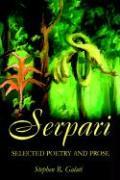 Serpari: Selected Poetry and Prose - Galati, Stephen R.
