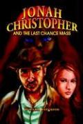 Jonah Christopher and the Last Chance Mass - Ferguson, William