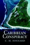Caribbean Conspiracy - Jonnard, C. M.