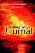 The Healing Ways Journal - Beaumont, Bernie