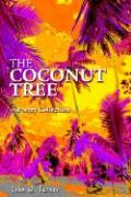 The Coconut Tree: A Poetry Collection - Turner, John W.