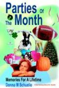 Parties of the Month: Memories for a Lifetime - Schuelie, Donna M.
