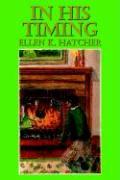 In His Timing - Hatcher, Ellen K.
