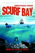 Greetings from Scurf Bay: Wish We Weren't Here! - Cannon, Jonathan