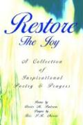 Restore the Joy: A Collection of Inspirational Poetry & Prayers - Batson, Doris M.