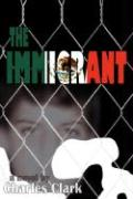 The Immigrant - Clark, Charles