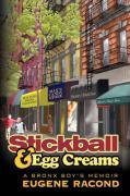 Stickball and Egg Creams: A Bronx Boy's Memoir - Racond, Eugene