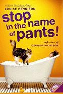 Stop in the Name of Pants! - Rennison, Louise
