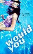 Would You - Jocelyn, Marthe