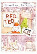 Red Ted and the Lost Things - Rosen, Michael