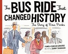The Bus Ride That Changed History: The Story of Rosa Parks - Edwards, Pamela Duncan