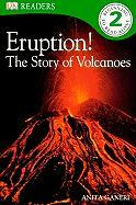 Eruption!: The Story of Volcanoes - Ganeri, Anita