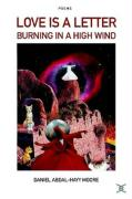 Love Is a Letter Burning in a High Wind / Poems - Moore, Daniel Abdal-Hayy