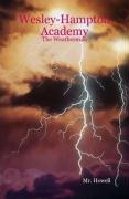Wesley-Hampton Academy - The Weatherman - MR Howell
