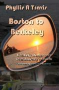 Boston to Berkeley: Unlikely Messengers in a Journey of Faith - Travis, Phyllis A.